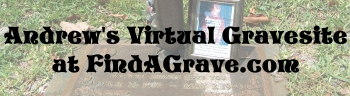 AJ's Virtual Gravesite... leave a note and flowers today!